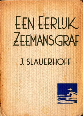 Slauerhoff - Een eerlijk zeemansgraf